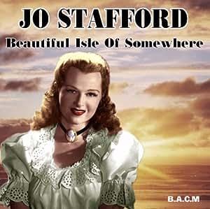 Jo Stafford: Beautiful Isle Of Somewhere