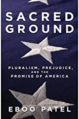 Sacred Ground: Pluralism, Prejudice, and the Promise of America by Eboo Patel (September 03,2013)