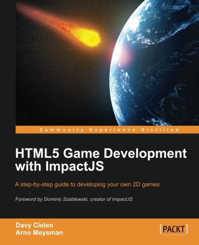 HTML5 Game Development with ImpactJS by Arno Meysman , Davy Cielen, Publisher : Packt Publishing