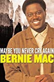 img - for Maybe You Never Cry Again by Mac, Bernie (2003) Hardcover book / textbook / text book