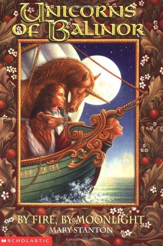 By Fire, by Moonlight (Unicorns of Balinor #4)