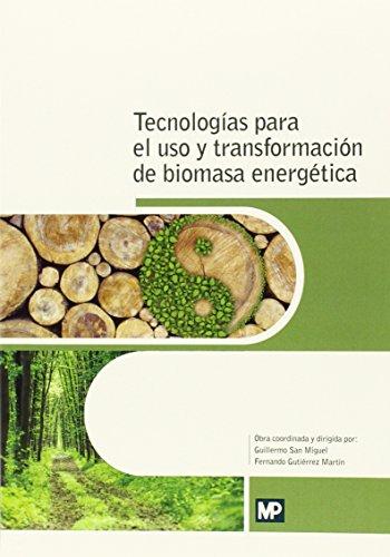 Descargar Libro Tecnologías Para El Uso Y Transformación De Biomasa Energética JesÚs FernÁndez GonzÁlez