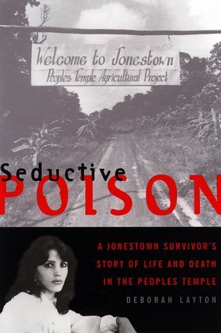 Seductive Poison: A Jonestown Survivor's Story of Life and Death in The Peoples Temple by Deborah Layton - Layton Mall Stores