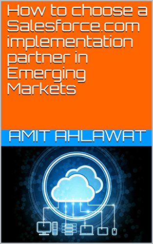 How to choose a Salesforce.com implementation partner in Emerging Markets - A Partner In Technology