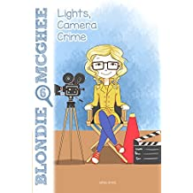 Lights, Camera, Crime: Blondie McGhee Detective Series: Funny Detective Mystery Series for 9-12 Year Old Girls