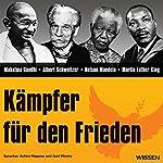 Kämpfer für den Frieden | Mahatma Gandhi,Albert Schweitzer,Nelson Mandela