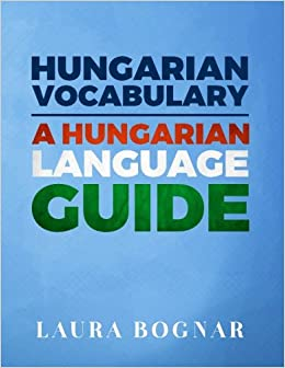 Hungarian Vocabulary: A Hungarian Language Guide