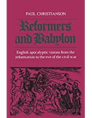 Reformers and Babylon: English Apocalyptic Visions from the Reformation to the Eve of the Civil War