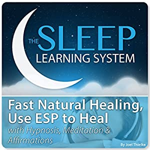 Fast Natural Healing, Use ESP to Heal Audiobook