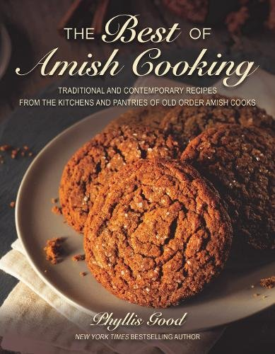 The Best of Amish Cooking: Traditional and Contemporary Recipes from the Kitchens and Pantries of Old Order Amish - Best Policy Return Americas