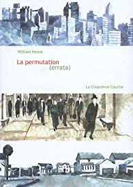 La permutation (errata) par William Henne