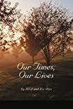 img - for Our Times, Our Lives by Eve Otto (2004-11-08) book / textbook / text book