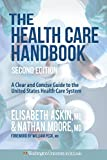 """An astonishingly clear 'user's manual' that explains our health care system and the policies that will change it."" Pauline Chen, MD - The New York Times The 2nd edition of the best-selling practical, neutral, and readable overview of the US health c..."