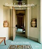 Building Beauty, Michael S. Smith and Christine Pittel, 0847836576