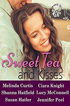 Sweet Tea and Kisses: A Contemporary Romance Collection by [Curtis, Melinda, Hatfield, Shanna, Hatler, Susan, Knight, Ciara, McConnell, Lucy, Peel, Jennifer]