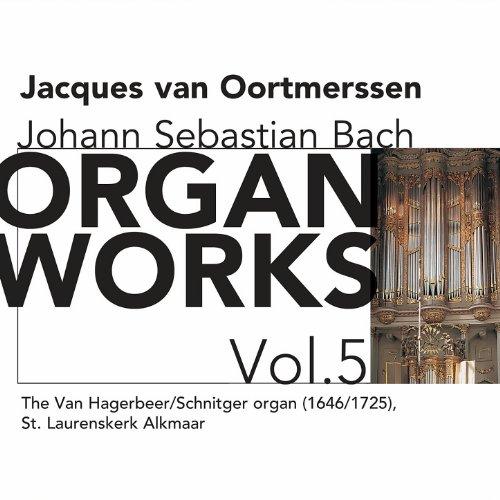 - Bach: Organ Works, Vol. 5