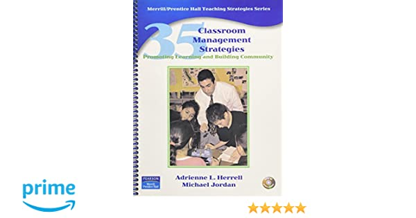 35 classroom management strategies promoting learning and building 35 classroom management strategies promoting learning and building community adrienne l herrell michael l jordan 9780130990761 amazon books fandeluxe Image collections