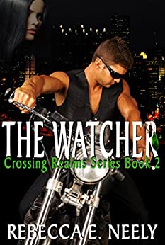 The Watcher (Crossing Realms Book 2) by [Neely, Rebecca E.]