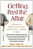 Getting Past the Affair, Douglas K. Snyder and Donald H. Baucom, 157230801X