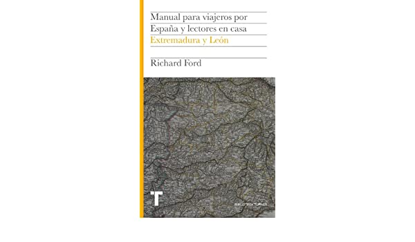 Manual para viajeros: Extremadura y León (Biblioteca Turner) eBook: Ford, Richard, Pardo, Jesús: Amazon.es: Tienda Kindle