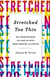 #5: Stretched Too Thin: How Working Moms Can Lose the Guilt, Work Smarter, and Thrive