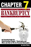 Chapter 7 Bankruptcy: An Essential Guide for Understanding Chapter 7 Bankruptcy and When and How to File for Personal Bankruptcy - ( Filing Bankruptcy for Beginners )