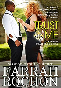 Trust Me (The Holmes Brothers Book 5) by [Rochon, Farrah ]