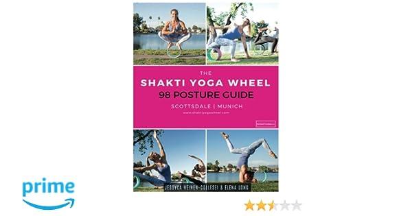 The Shakti Yoga Wheel - 98 Posture Guide: Jessyca Heinen ...