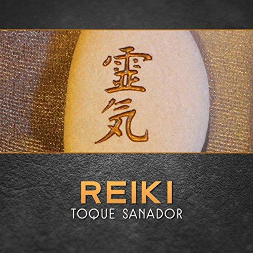 Reiki (Toque Sanador - Meditacion, Yoga, Relajamente, Armonía en Cuerpo, Mente y Espíritu, Energía de Vivir)