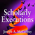 Scholarly Executions   Joseph A. McCaffrey