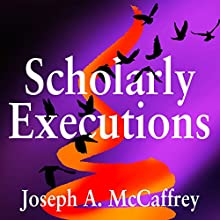 Scholarly Executions Audiobook by Joseph A. McCaffrey Narrated by Scott R. Pollak