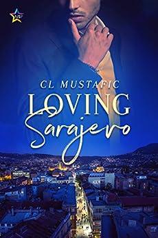 Loving Sarajevo by [Mustafic, CL]