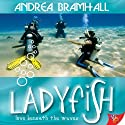 Ladyfish Audiobook by Andrea Bramhall Narrated by Heather Wilds
