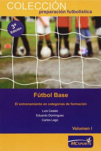 Descargar Libro Fútbol Base. El Entrenamiento En Categorías De Formación Vol I Luis Casais Martinez