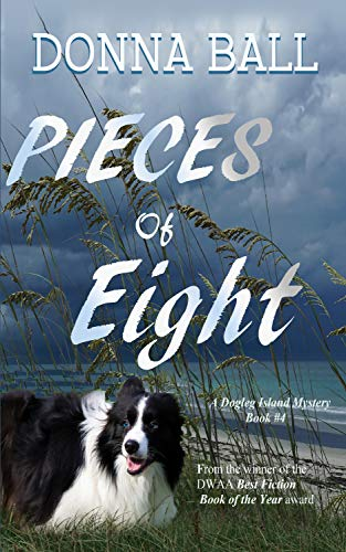 Pieces of Eight (Dogleg Island Mystery Book 4) by [Ball, Donna]