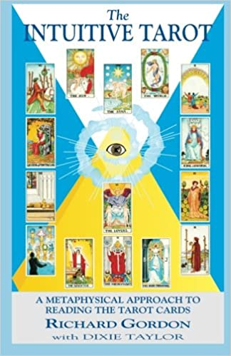 The Intuitive Tarot: A Metaphysical Approach to Reading the