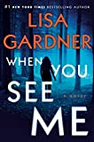 Image of When You See Me: A Novel (Detective D. D. Warren)