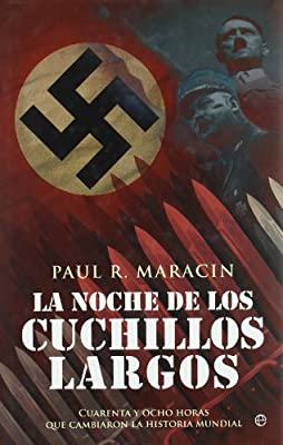 Noche de los cuchillos largos, la Historia Del Siglo Xx ...