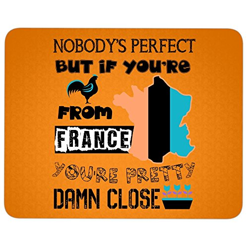 Nobody's Perfect great gift idea Mousepad, You're From France Mouse Pad (Mouse Pad - Orange)