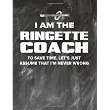 Ringette Coaching Notebook - Just Assume That I'm Never Wrong - 8.5x11 Coaches Practice Journal: Ringette Coach Notepad for Training Notes, Strategy, Plays Diagram and Sketches