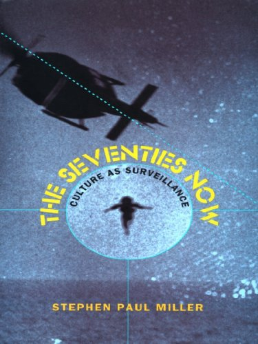 The Seventies Now: Culture as Surveillance (New Americanists)