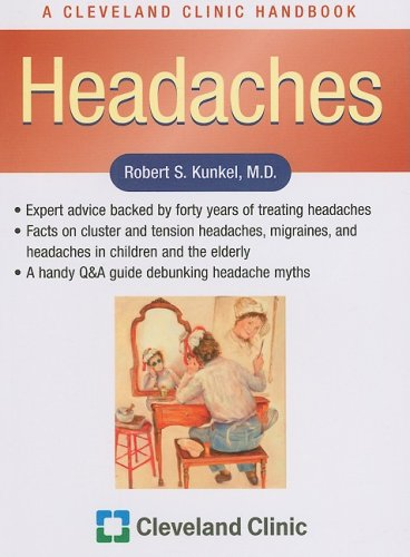 Headaches (Cleveland Clinic Guides) Paperback – July 1, 2007 Robert S Kunkel Cleveland Clinic Press 1596240199 Headache; Popular works.