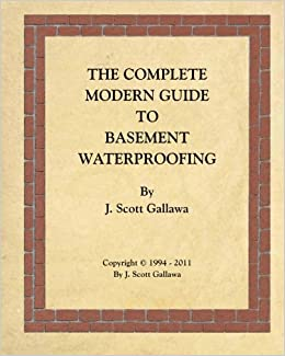 The Complete Modern Guide to Basement Waterproofing: J