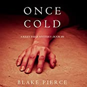 Once Cold: A Riley Paige Mystery, Book 8 | Blake Pierce