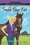 Trouble Blows West, Monique Bucheger, 1939993105