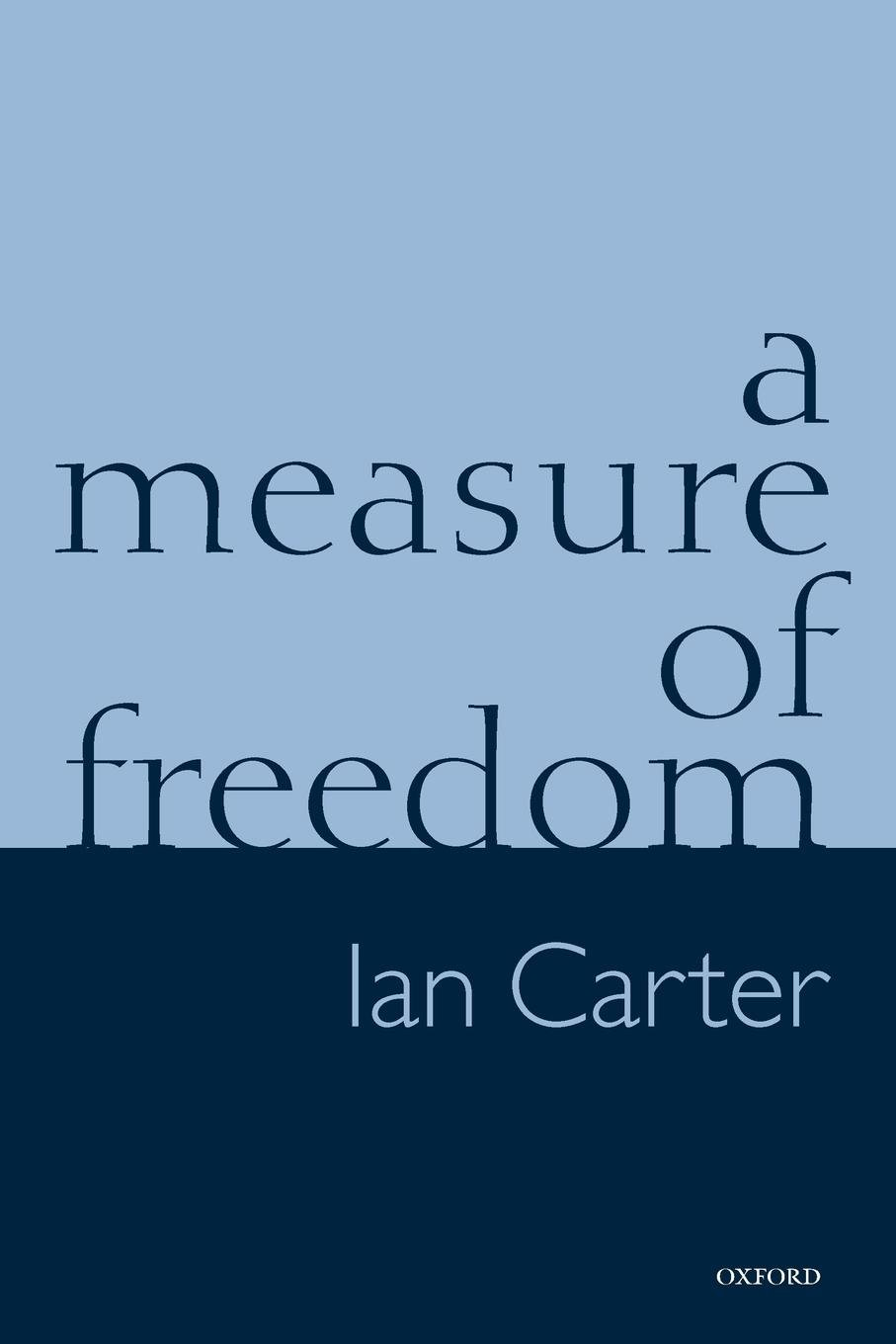 A Measure of Freedom by Ian Carter