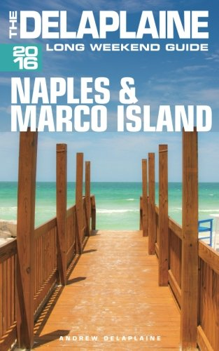 Long Island Italian - NAPLES & MARCO ISLAND -The Delaplaine 2016 Long Weekend Guide (Long Weekend Guides)