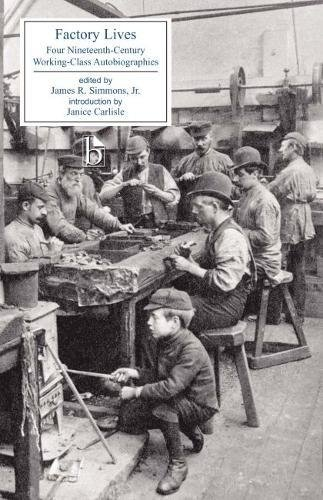 Factory Lives: Four Nineteenth-Century Working-Class Autobiographies