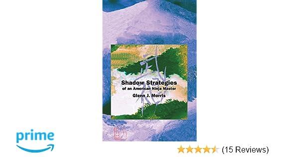 Shadow Strategies of an American Ninja Master: Glenn Morris ...