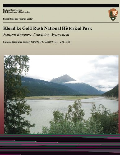 Klondike Gold Rush National Historical Park: Natural Resource Condition Assessment